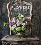 Flowers for the Home Inspirations from the World Over